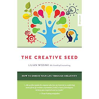 The Creative SEED - How to enrich your life through creativity by Lili