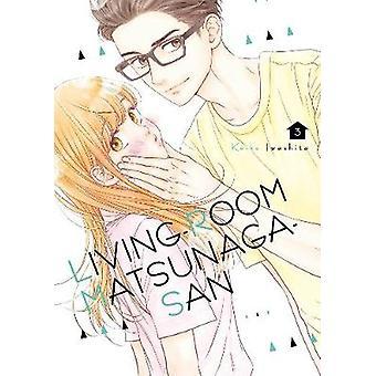 Living-room Matsunaga-san 3 by Keiko Iwashita - 9781632369673 Book