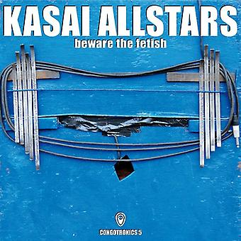 Kasai Allstars - Beware the Fetish [CD] USA import