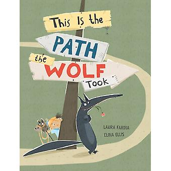 This Is The Path The Wolf Took by Farina & Laura