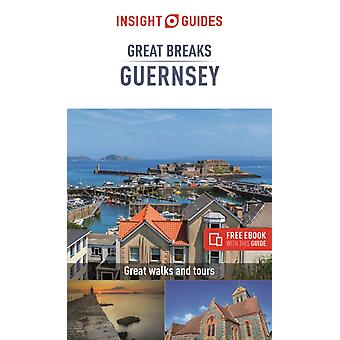 Insight Guides Great Breaks Guernsey Travel Guide with Free eBook by Insight Guides