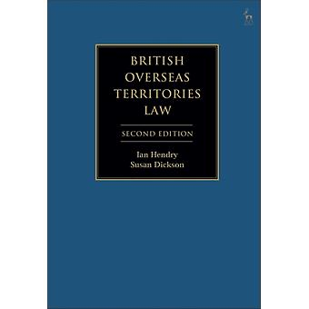 British Overseas Territories Law by Ian Hendry & Susan Dickson