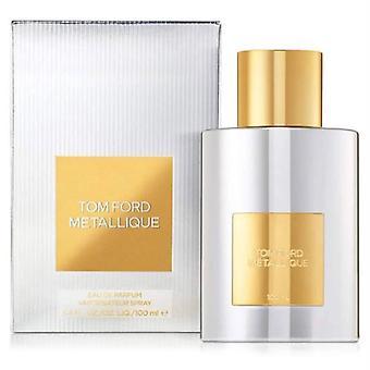 Tom Ford Metallique Eau de Parfum Spray 100ml