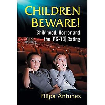 Kinderen Pas op!: Kindertijd, Horror en de PG-13 Rating