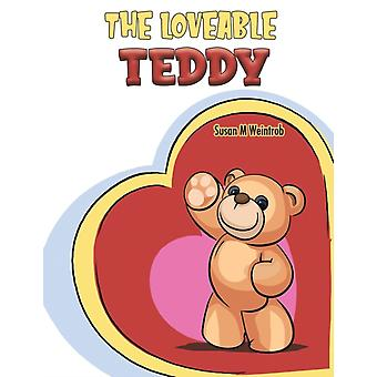 The Loveable Teddy by Weintrob & Susan M
