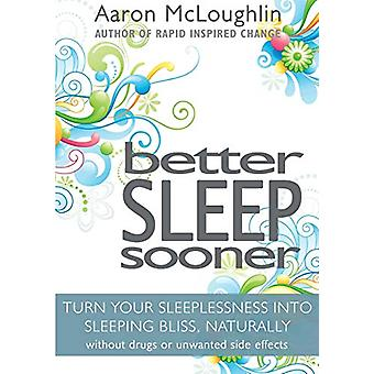 Better Sleep Sooner - Turn Your Sleeplessness into Sleeping Bliss - Na