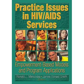 Practice Issues in HIV/AIDS Services - Empowerment-Based Models and Pr