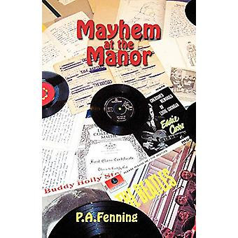 Mayhem at the Manor by P.A.Fenning - 9781426919251 Book
