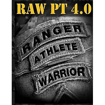 Ranger Athlete Warrior 4.0 - The Complete Guide to Army Ranger Fitness