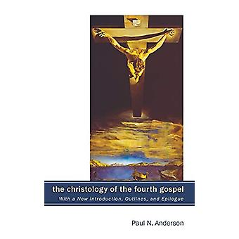 The Christology of the Fourth Gospel by Paul N Anderson - 97814982117