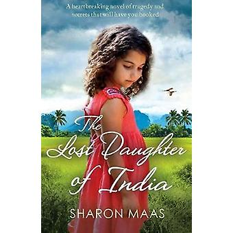 The Lost Daughter of India - A heartbreaking novel of tragedy and secr