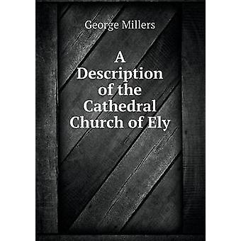 A Description of the Cathedral Church of Ely by George Millers - 9785