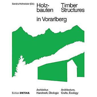 Holzbauten in Vorarlberg  Timber Structures in Vorarlberg by Edited by Sandra Hofmeister