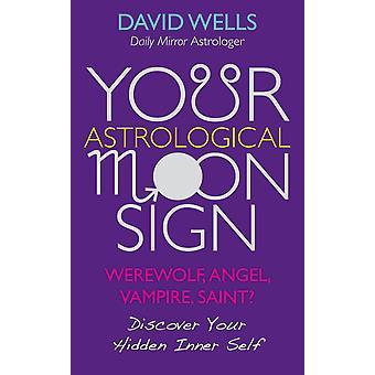 Din astrologiske måne skilt-varulv, engel, 9781848505841