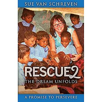 Rescue2: The Dream Unfolds:� A Promise to Persevere (Rescue)