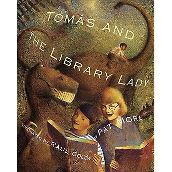 Tomas and the Library Lady by Pat Mora & Illustrated by Raul Colon