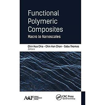 Functional Polymeric Composites by Edited by Chin Hua Chia & Edited by Chin Han Chan & Edited by Sabu Thomas