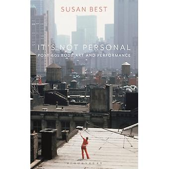 Its Not Personal by Best & Susan Queensland College of Art & Griffith University & Australia