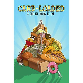 Carb Loaded: A Culture Dying to Eat [DVD] USA import