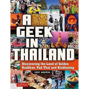 Nørd i Thailand - at opdage de jord af gyldne buddhaer - Pad Thai en