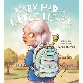 Mary havde et lille firben af Kayla Harren - 9781510716353 bog
