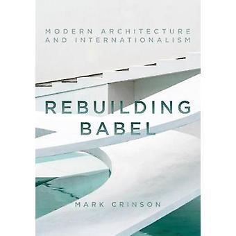 Wederopbouw van Babel - moderne architectuur en internationalisme door Mark Cr
