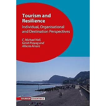 Tourism and Resilience - Individual - Organisational and Destination P