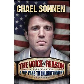 The Voice of Reason - A V.I.P. Pass to Enlightenment by Chael Sonnen -