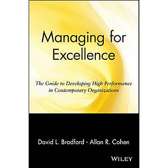 Managing for Excellence - The Guide to Developing High Performance in