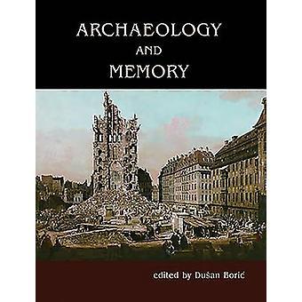 Arkeologi och minne av Dusan Boric - 9781785704581 bok