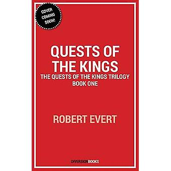 Quests of the Kings - The Quests of the Kings Trilogy - Book One by Ro