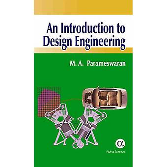 An Introduction to Design Engineering by M. A. Parameswaran - 9781842