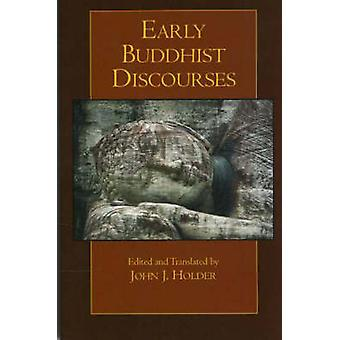 Early Buddhist Discourses by John J. Holder - 9780872207936 Book