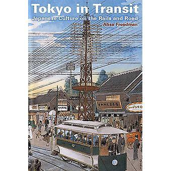 Tokyo Transit - japanilainen kulttuuri on Rails ja tien Alisa Fre