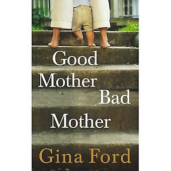 Bonne mère, mauvaise mère