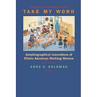 Neem mijn woord: Autobiografische innovaties van etnische Amerikaan werken vrouwen
