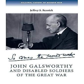 John Galsworthy e disabili soldati della grande guerra: con una selezione illustrata dei suoi scritti (culturale...