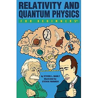 Relativity and Quantum Physics For Beginners (For Beginners (Steerforth Press))