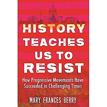 Historien lär oss att motstå: hur progressiva rörelser har lyckats utmanande tider