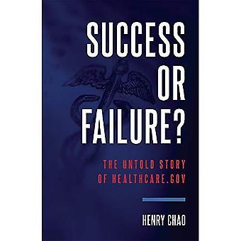 Onnistuminen tai epäonnistuminen?: määrätön tarina Healthcare.Gov