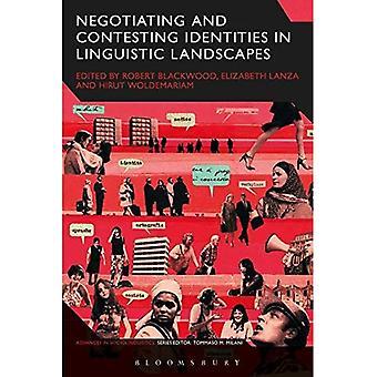 Negotiating and Contesting Identities in Linguistic Landscapes (Advances in Sociolinguistics)