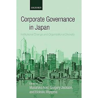 Corporate Governance in Japan Institutional Change and Organizational Diversity by Aoki & Masahiko