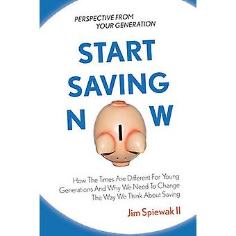 Start Saving Now by Spiewak II & Jim