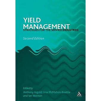 Yield Management Strategies for the Service Industries by Yeoman & Ian