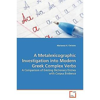 A Metalexicographic Investigation into Modern Greek Complex Verbs by Christou & Marianna N.