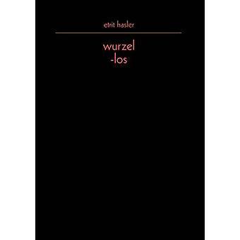 wurzellos by Hasler & Etrit