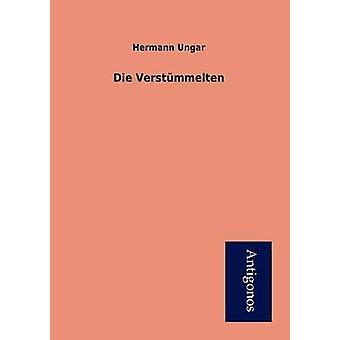 Die Verstmmelten by Ungar & Hermann