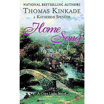 Home Song - A Cape Light Novel by Thomas Kinkade - Katherine Spencer -