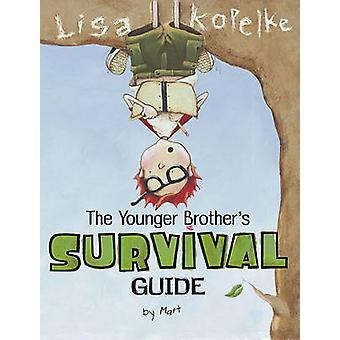 The Younger Brother's Survival Guide - By Matt by Lisa Kopelke - Lisa