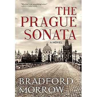 The Prague Sonata by Bradford Morrow - 9780802127150 Book